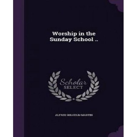 Worship in the Sunday School .. - image 1 of 1