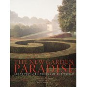 The New Garden Paradise : Great Private Gardens of the World
