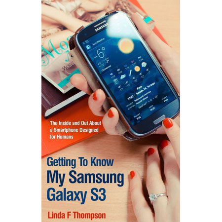Getting To Know My Samsung Galaxy S3 - eBook (My Galaxy S3 Wont Turn On Or Charge)