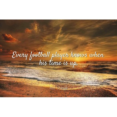 Old Time Football Player - Red Grange - Every football player knows when his time is up - Famous Quotes Laminated POSTER PRINT 24X20.