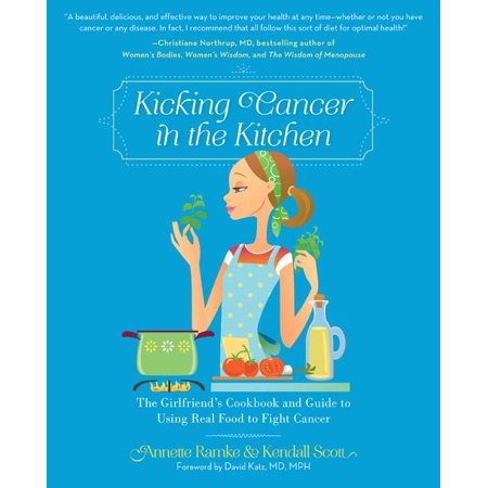 Kicking Cancer in the Kitchen : The Girlfriends Cookbook and Guide to Using Real Food to Fight (Real Housewives Of New Jersey Christening Fight)