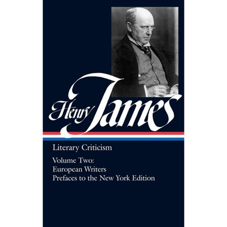 Henry James: Literary Criticism French Writers Other European Writers the Prefaces to the New York Edition No 3
