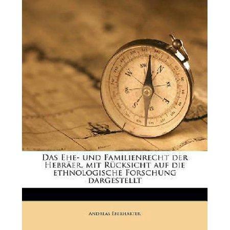Das Ehe  Und Familienrecht Der Hebraer  Mit Rucksicht Auf Die Ethnologische Forschung Dargestellt  German  English