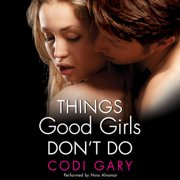 Things Good Girls Don't Do - Audiobook