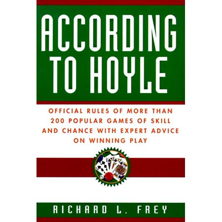 According to Hoyle : Official Rules of More Than 200 Popular Games of Skill and Chance With Expert Advice on Winning
