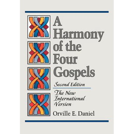 A Harmony of the Four Gospels : The New International