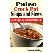 Paleo Crockpot Soups And Stews - eBook