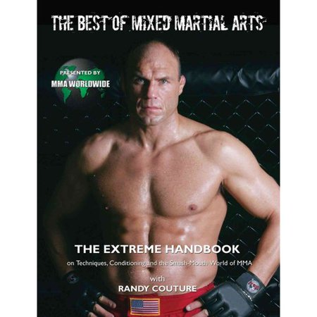 The Best of Mixed Martial Arts: The Extreme Handbook on Moves, Techniques, and the Smash-mouth World of MMA