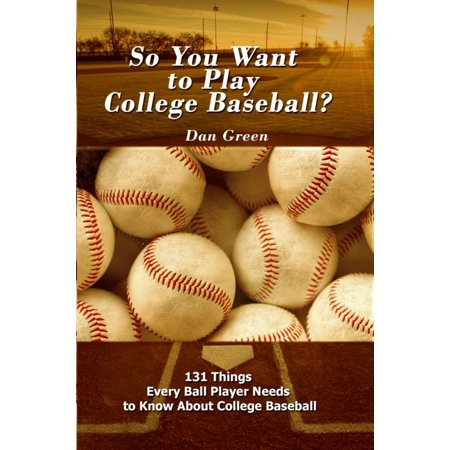 So You Want to Play College Baseball? - eBook