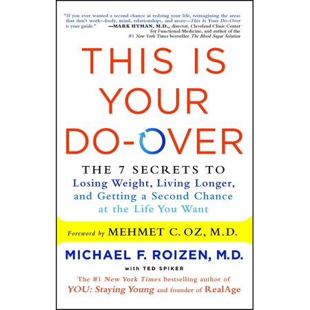 This Is Your Do-Over : The 7 Secrets to Losing Weight, Living Longer, and Getting a Second Chance at the Life You