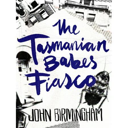 The Tasmanian Babes Fiasco - eBook