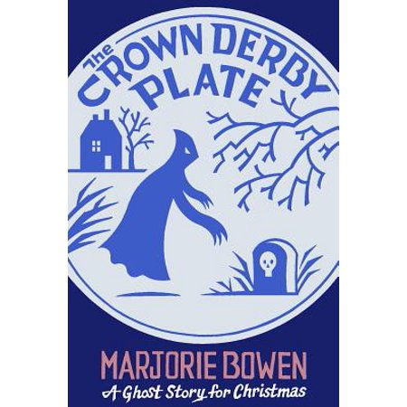 The Crown Derby Plate : A Ghost Story for Christmas