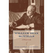 William Dean Howells : A Writers Life