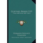 Goethes Briefe V19 : 9 Mai 1805-Ende 1807 (1895)