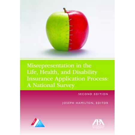 Misrepresentation In The Life  Health  And Disability Insurance Application Process  A National Survey