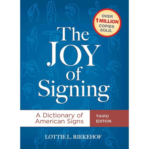 The Joy of Signing: A Dictionary of American Signs