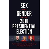 Sex and Gender in the 2016 Presidential Election (Hardcover)