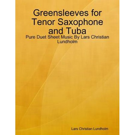 Greensleeves for Tenor Saxophone and Tuba - Pure Duet Sheet Music By Lars Christian Lundholm - eBook Alfred Tenor Sheet Music