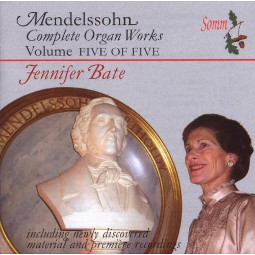 MENDELSSOHN: COMPLETE ORGAN WORKS, VOL. 5