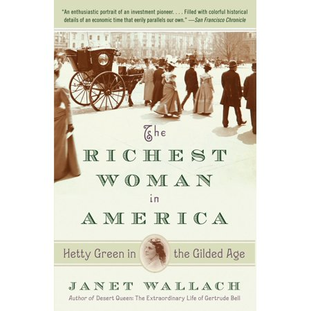 The Richest Woman in America : Hetty Green in the Gilded Age - Woman In Light
