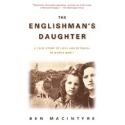 The Englishman's Daughter : A True Story of Love and Betrayal in World War I (Paperback)