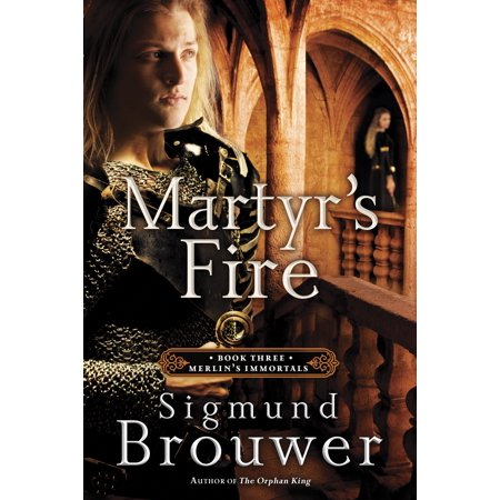 Five Series (Martyr's Fire : Book 3 in the Merlin's Immortals series )