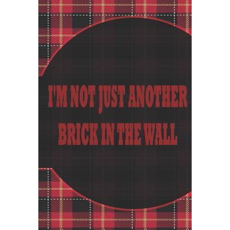 I'm Not Just Another Brick In The Wall: Blank Lined Notebook Journal Diary Composition Notepad 120 Pages 6x9 Paperback ( Punk ) Tartan