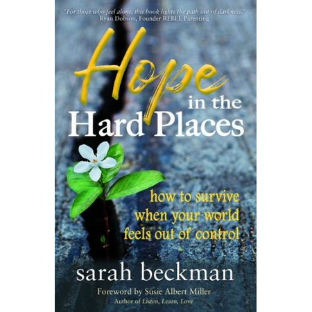 Hope in the Hard Places : How to Survive When Your World Feels Out of