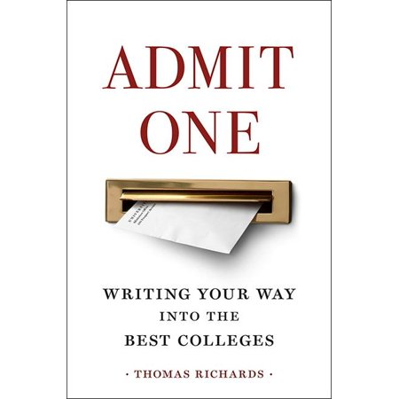Admit One : Writing Your Way Into the Best Colleges (Admit 1)