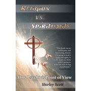 Religion Vs Spirituality – One Psychics Point of View - eBook