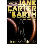 Jane Carter of Earth and the Rescue that Never Was - eBook