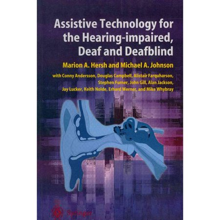 Assistive Technology for the Hearing-impaired, Deaf and Deafblind