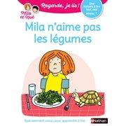 Mila n'aime pas les légumes - Regarde, je lis - Lecture CP Niveau 1 - eBook