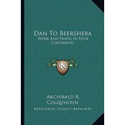 Dan to Beersheba : Work and Travel in Four Continents