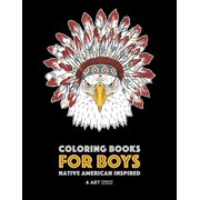 Coloring Books For Boys: Native American Inspired: Detailed Coloring Pages For Older Boys & Teens; Lions, Tigers, Wolves, Leopards, Eagles, Owls, Snakes, Other Animals & Skulls; Relaxing Designs (Pape