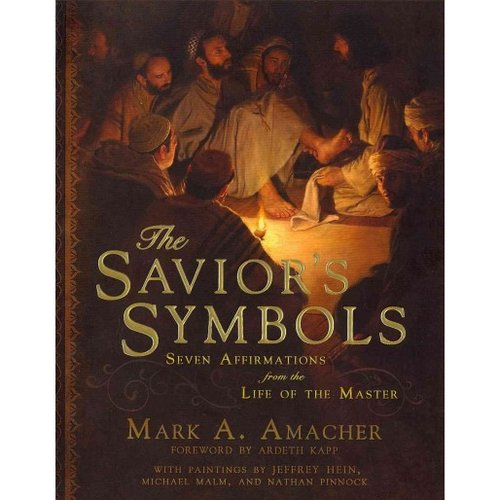The Savior's Symbols: Seven Affirmations from the Life of the Master