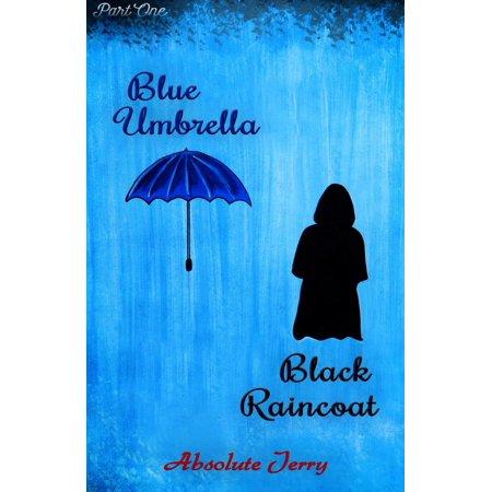 Blue Umbrella Black Raincoat (Part One) - eBook