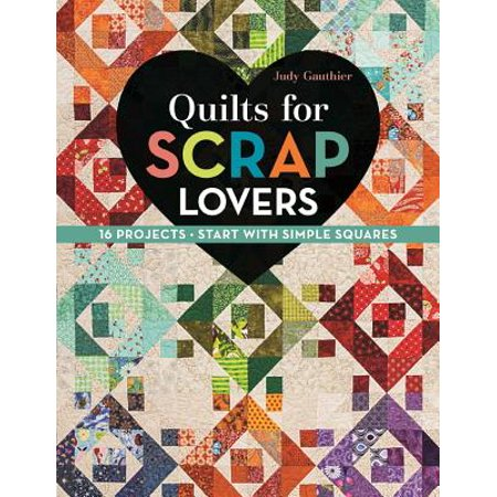 Quilts for Scrap Lovers : 16 Projects - Start with Simple (Scrap Clipart)