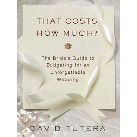 That Costs How Much?: The Bride's Guide to Budgeting for an Unforgettable Wedding - eBook - How Much Does Tulle Cost