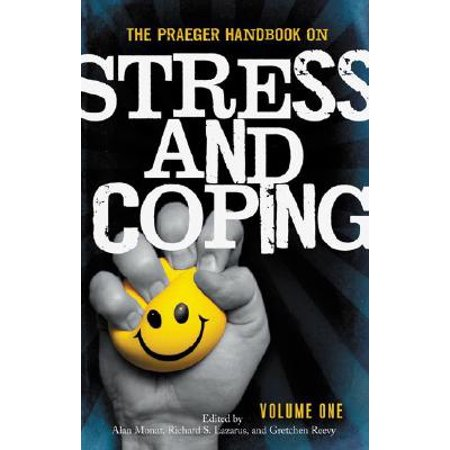 The Praeger Handbook on Stress and Coping [2 (Transactional Model Of Stress And Coping Lazarus)