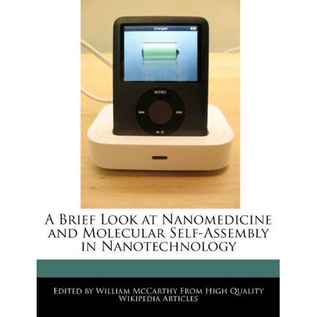 A Brief Look At Nanomedicine And Molecular Self Assembly In Nanotechnology