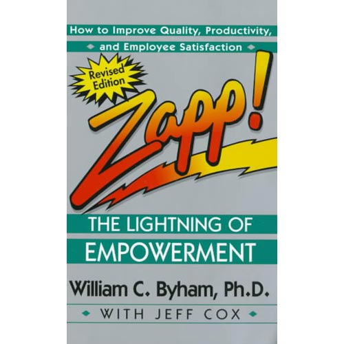 Zapp!: The Lightning of Empowerment : How to Improve Quality, Productivity, and Employee Satisfaction