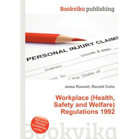 Workplace (Health, Safety and Welfare) Regulations (Workplace Health And Safety And Welfare Regulations)