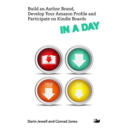Build an Author Brand, Develop Your Amazon Profile and Participate on Kindle Boards IN A DAY - eBook (Amazon Author)