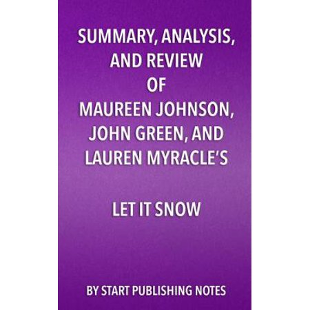 Summary, Analysis, and Review of Maureen Johnson, John Green, and Lauren Myracle's Let It Snow -