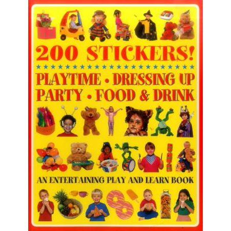 200 Stickers! Playtime - Dressing Up - Party - Food & Drink : An Entertaining Play and Learn Book