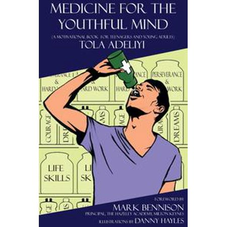 Medicine for the Youthful Minds (A motivational Book for Teenagers and Young Adults) - eBook