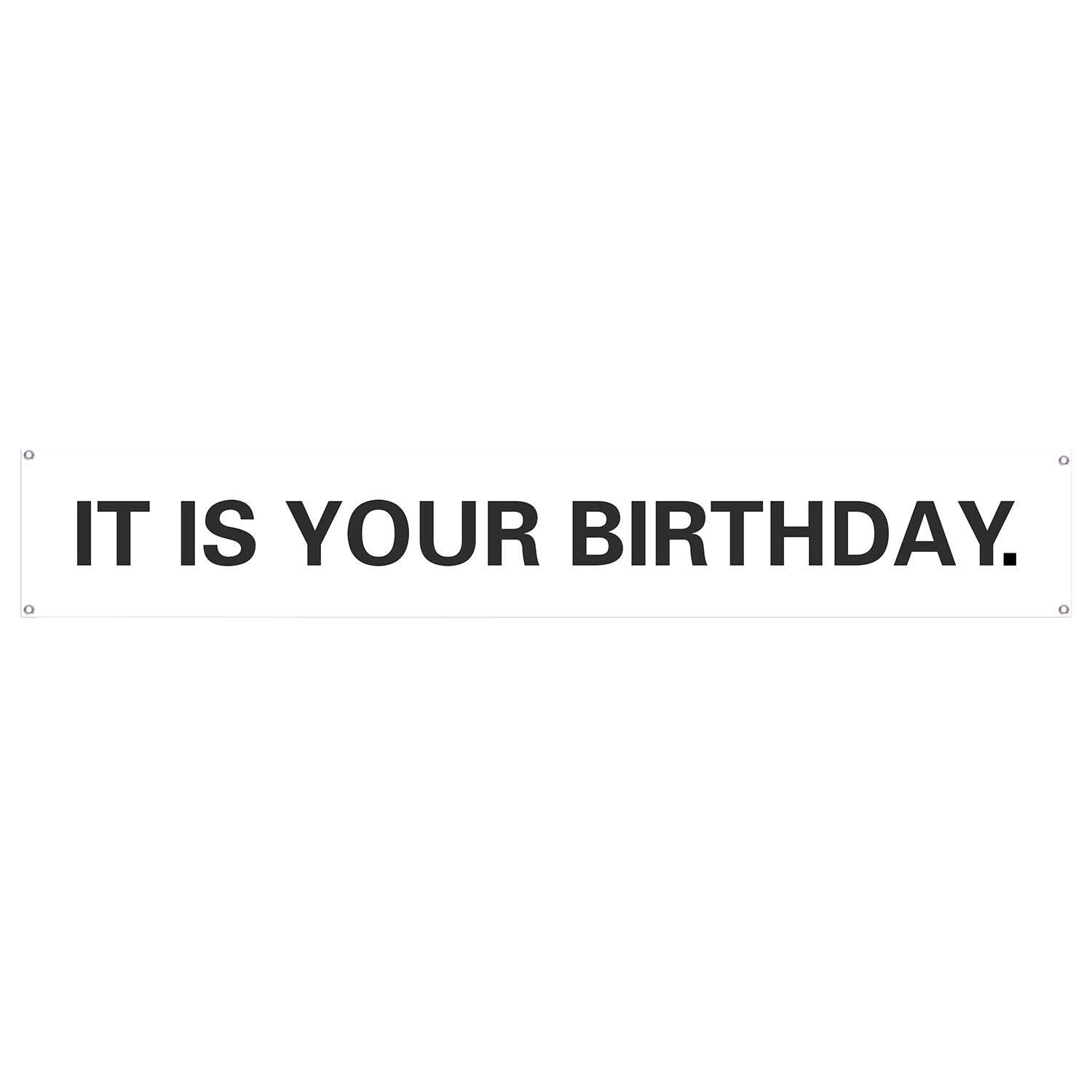 It Is Your Birthday Banner The Office Vinyl Party Banner With Metal Hanging Rings Walmart Com Walmart Com