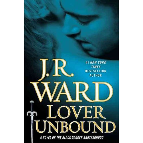 Lover Unbound: A Novel of the Black Dagger Brotherhood