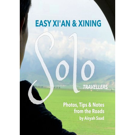 Easy Xi'an and Xining for Solo Travellers - eBook (Best Vacations For Solo Travelers)